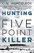 Hunting the Five Point Killer by C. M. Wendelboe