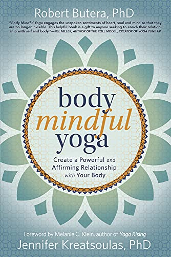 Body Mindful Yoga by Robert Butera and Jennifer Kreatsoulas