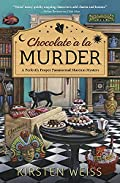 Chocolate a la Murder by Kirsten Weiss