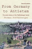 From Germany to Antietam: The Early History of the Pfaffenberger Family