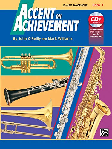 Accent on Achievement, Book 1 Eb Alto Saxophone, John O'Reilly; Mark Williams