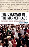 The Overman in the Marketplace