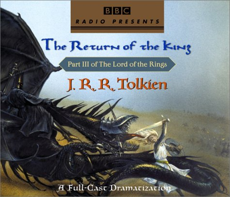 The Lord of the Rings: The Return of the King (A Full-Cast Dramatization), Tolkien, J.R.R.