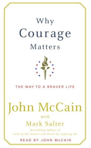 Why Courage Matters - John McCain