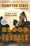 Blood and Thunder The Epic of the American West