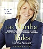 The Martha Rules 10 Essentials for Achieving Success