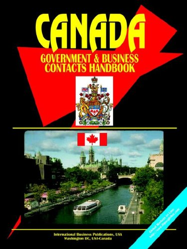 Canada Government & Business Contacts Handbook.
