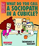Buy What Do You Call A Sociopath In A Cubicle?  Answer:  A Coworker  from Amazon