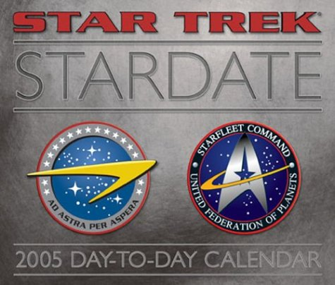 Star Trek Stardate : 2005 Day-to-Day Calendar