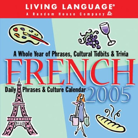 Living Language: French : 2005 Day-to-Day Calendar