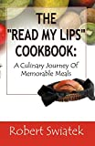The Read My Lips Cookbook