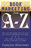 Book Marketing from A - Z by Francine Silverman (quoted in this book)