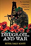 Drugs, Oil, and War: The United States in Afghanistan, Colombia, and Indochina/Peter Dale Scott