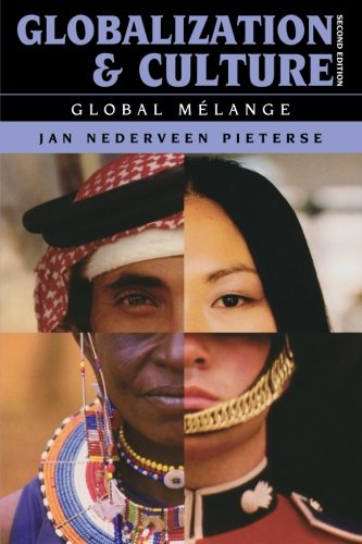 Globalization and Culture: Global Mélange, Jan Nederveen Pieterse