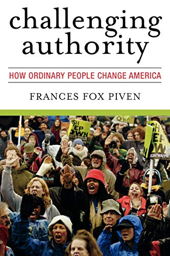 Challenging Authority: How Ordinary People Change America (Polemics), Piven, Frances Fox