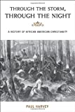 Through the Storm, Through the Night: A History of African American Christianity book cover