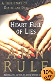 Heart Full of Lies: A True Story of Desire and Death by  Ann Rule (Author) (Hardcover)