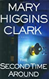 Cover Image of The Second Time Around by Mary Higgins Clark published by Simon & Schuster