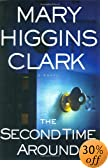 The Second Time Around : A Novel by  Mary Higgins Clark (Author) (Hardcover)