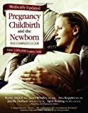Pregnancy, Childbirth, and the Newborn, Revised and Updated : The Complete Guide