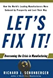Buy Let's Fix It!: Overcoming the Crisis in Manufacturing from Amazon