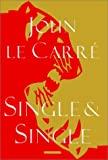 Single & Single [DOWNLOAD: MICROSOFT READER] by  John Le Carre (Digital - November 2000)