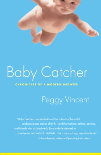 Baby Catcher: Chronicles of a Modern Midwife - Peggy Vincent