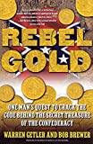 Rebel Gold : One Man's Quest to Crack the Code Behind the Secret Treasure of the Confederacy