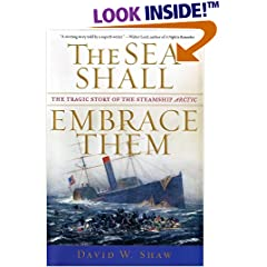 The Sea Shall Embrace Them: The Tragic Story of the Steamship Arctic (Hardcover)