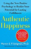 Authentic Happiness: Using the New Positive Psychology to Realize Your Potential for Lasting Fulfillmen
