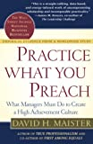 Buy Practice What You Preach : What Managers Must Do to Create a High Achievement Culture from Amazon