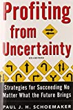 Buy Profiting from Uncertainty : Strategies for Succeeding No Matter What the Future Brings from Amazon