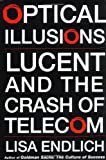 Buy Optical Illusions : Lucent and the Crash of Telecom from Amazon