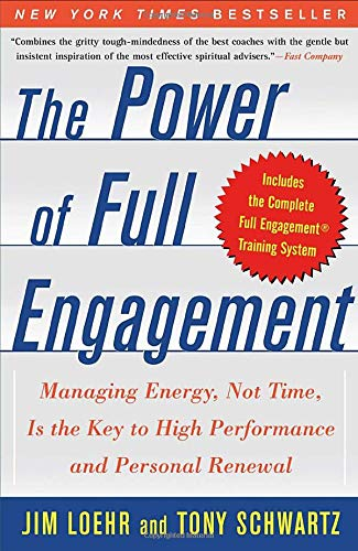 227. The Power of Full Engagement: Managing Energy, Not Time, Is the Key to High Performance and Personal Renewal