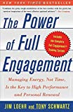 Buy The Power of Full Engagement : Managing Energy, Not Time, Is the Key to High Performance and Personal Renewal from Amazon