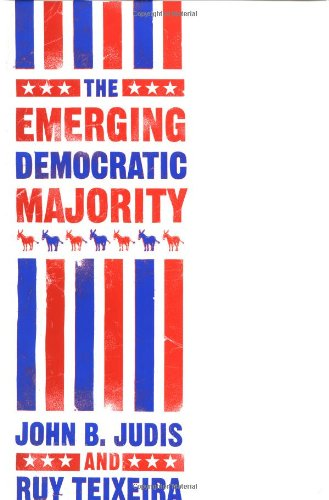 The Emerging Democratic Majority (Lisa Drew Books), Judis, John B.; Teixeira, Ruy