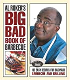Al Roker's Big Bad Book of Barbecue: 100 Easy Recipes for Backyard Barbecue