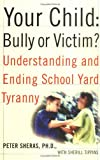 Your Child, Bully or Victim?