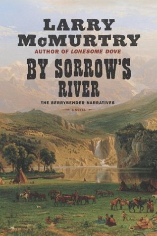 By Sorrow's River: The Berrybender Narratives, Book 3, McMurtry, Larry