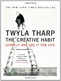 view details about Twyla Tharp's The Creative Habit : Learn It and Use It for Life at Amazon