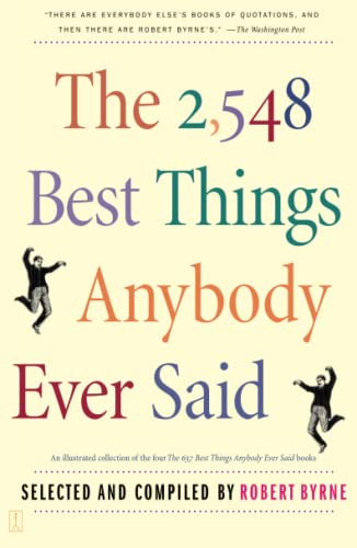 The 2,548 Best Things Anybody Ever Said, Byrne, Robert