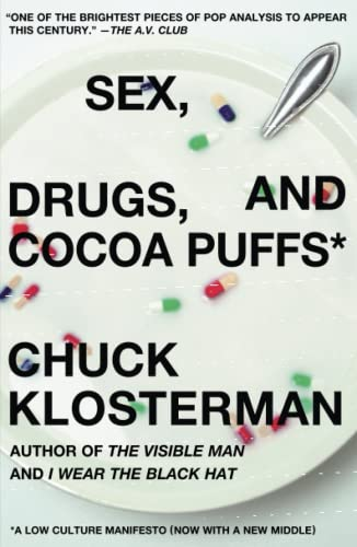 Sex, Drugs, and Cocoa Puffs: A Low Culture Manifesto, Klosterman, Chuck