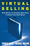 Buy Virtual Selling : Going Beyond the Automated Sales Force to Achieve Total Sales Quality from Amazon