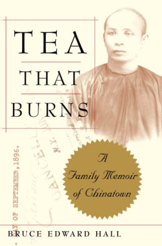 Tea That Burns: A Family Memoir of Chinatown
