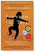 Cover of Far From the Tree: Parents, Children and the Search for Identity by Andrew Solomon