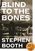 Blind to the Bones : A Crime Novel by  Stephen Booth (Author) (Hardcover)