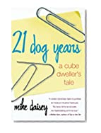 21 Dog Years: A Cube Dweller's Tale
