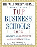 Buy The Wall Street Journal Guide to the Top Business Schools 2003 from Amazon