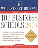Buy The Wall Street Journal Guide to the Top Business Schools 2004 from Amazon