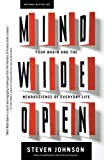 Book Cover: Mind Wide Open: Your Brain And The Neuroscience Of Everyday Life by Steven Johnson